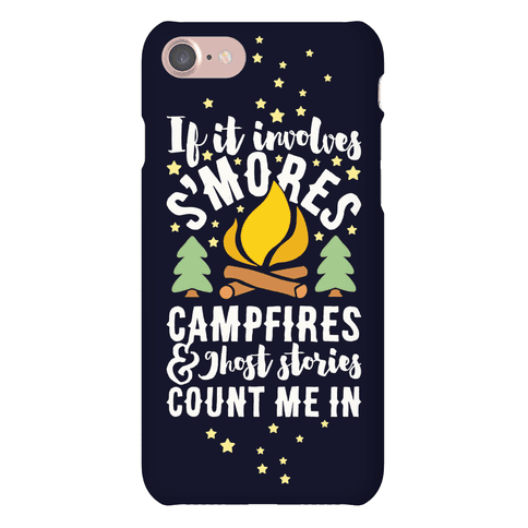 S'mores Campfires And Ghost Stories Phone Case