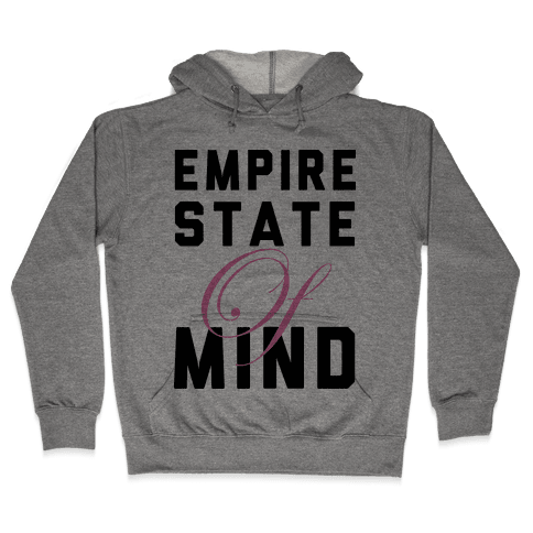 Empire State Of Mind Hooded Sweatshirt