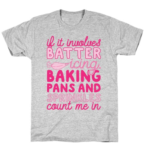 If It Involves Baking Count Me In T-Shirt