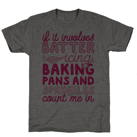 If It Involves Baking Count Me In Mens T-Shirt