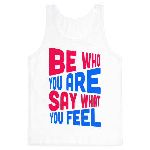 Be Who You Are.  Tank Top