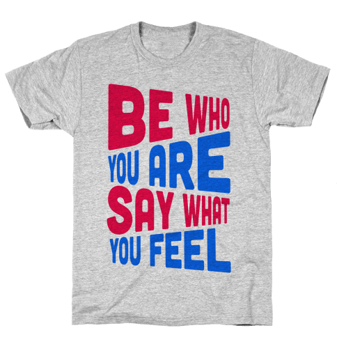 Be Who You Are.  Mens T-Shirt