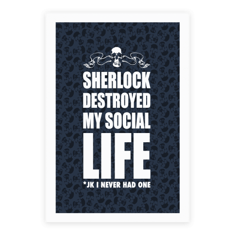 Sherlock Destroyed My Social Life Poster