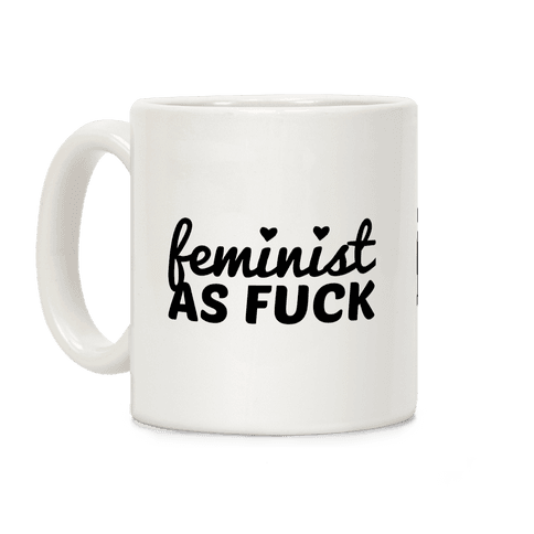 Feminist As F*** Coffee Mug