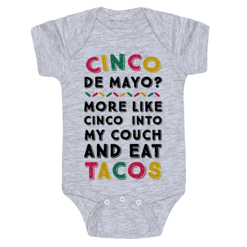 Cinco De Mayo? More Like Cinco Into My Couch And Eat Tacos Baby Onesy