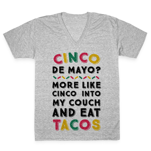Cinco De Mayo? More Like Cinco Into My Couch And Eat Tacos V-Neck Tee Shirt