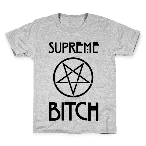 Supreme Bitch Kids T-Shirt