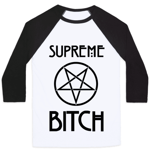 Supreme Bitch Baseball Tee
