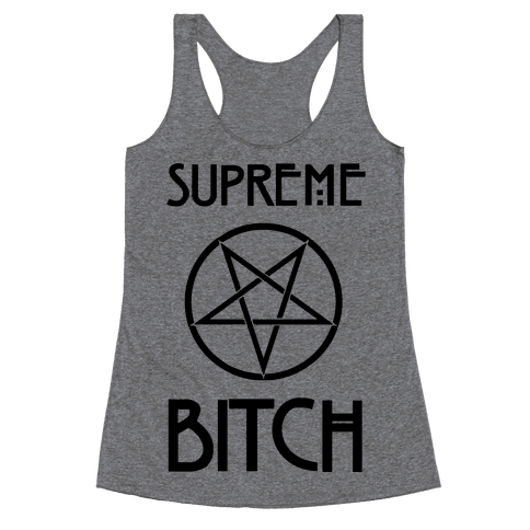 Supreme Bitch Racerback Tank Top