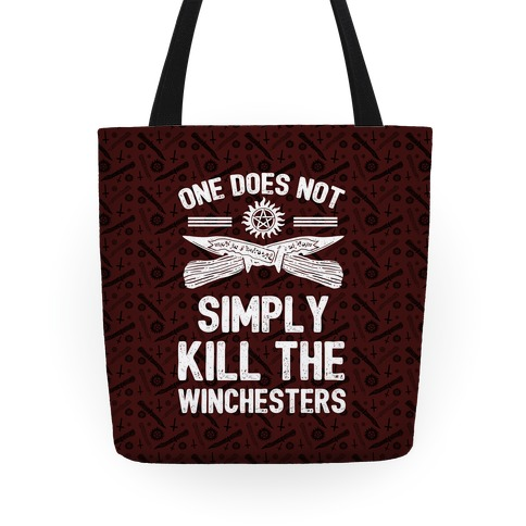 One Does Not Simply Kill The Winchesters Tote