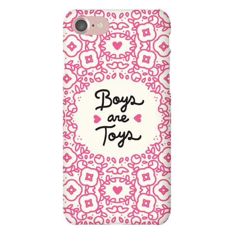 Boys Are Toys Phone Case
