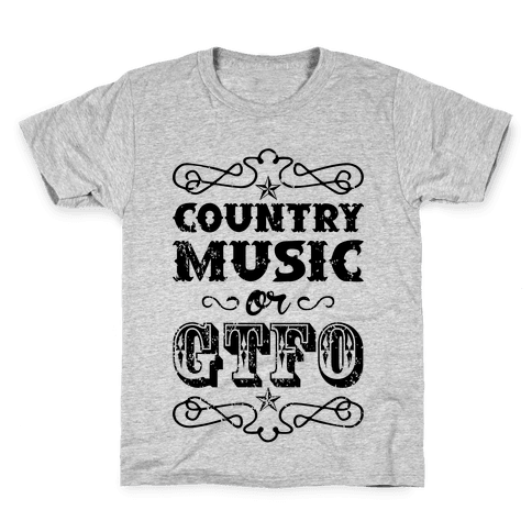 Country Music Or GTFO Kids T-Shirt