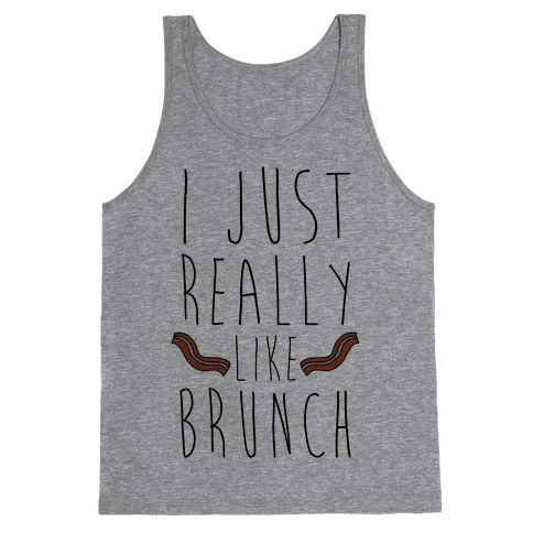 I Just Really Like Brunch Tank Top