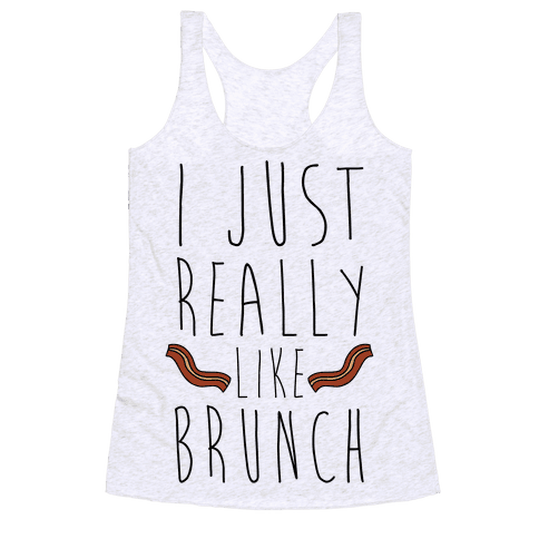 I Just Really Like Brunch Racerback Tank Top
