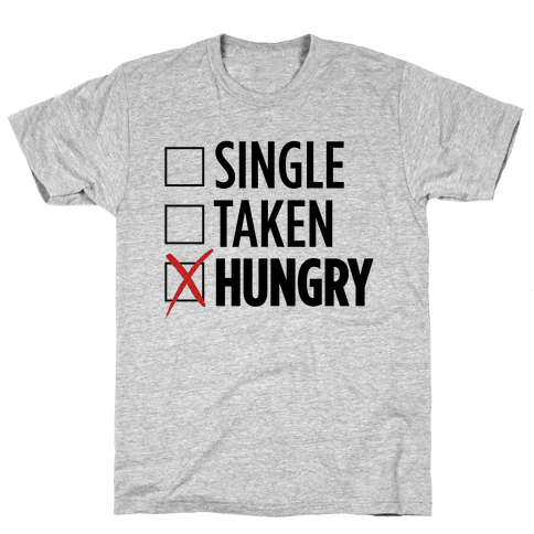 Status: Hungry Mens T-Shirt