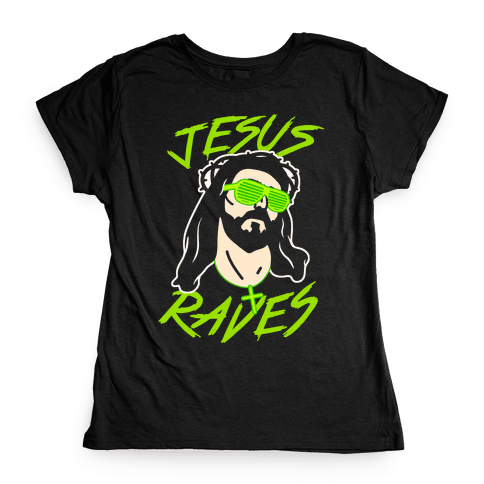 Jesus Raves Womens T-Shirt