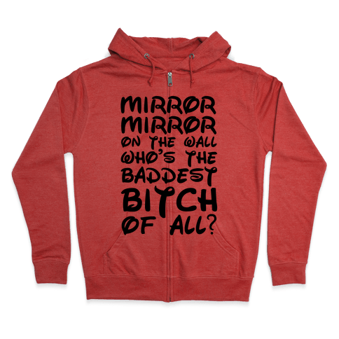 Mirror Mirror On the Wall Zip Hoodie