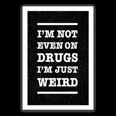I'm Just Weird Poster