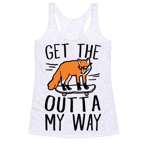 Get The Fox Outta My Way Racerback Tank Top
