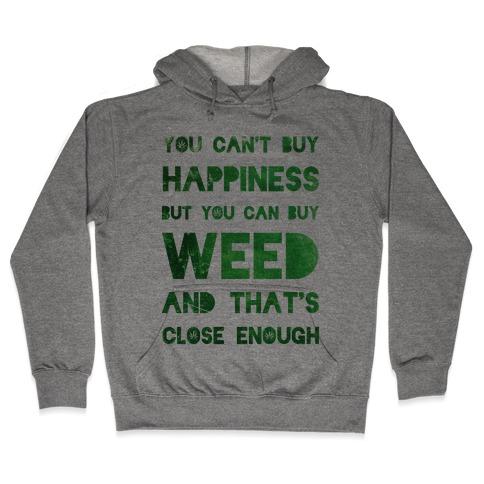 You Can Buy Weed Hooded Sweatshirt