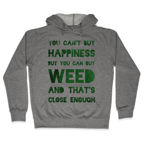 You Can Buy Weed Hooded Sweatshirt
