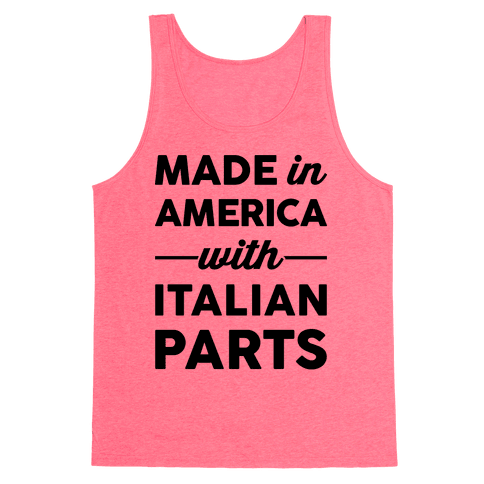 Made In America With Italian Parts Tank Top