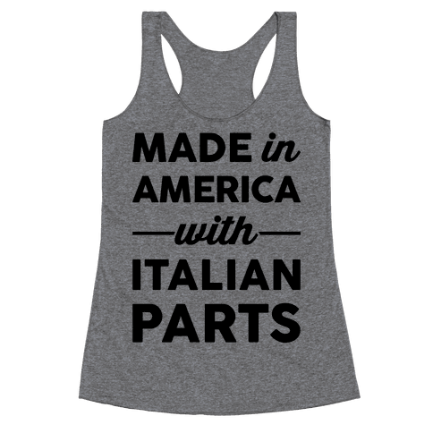 Made In America With Italian Parts Racerback Tank Top