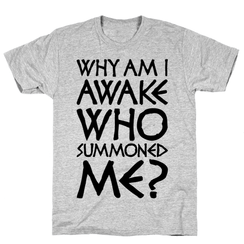 Who Summoned Me? Mens T-Shirt