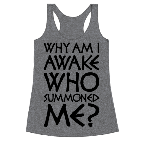 Who Summoned Me? Racerback Tank Top