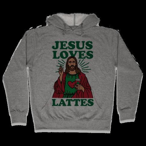 Jesus Loves Lattes Hooded Sweatshirt