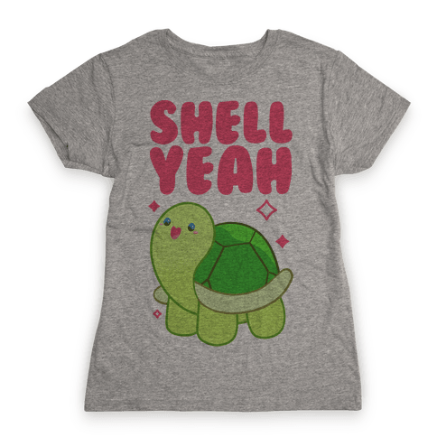 Shell Yeah Cute Turtle Womens T-Shirt