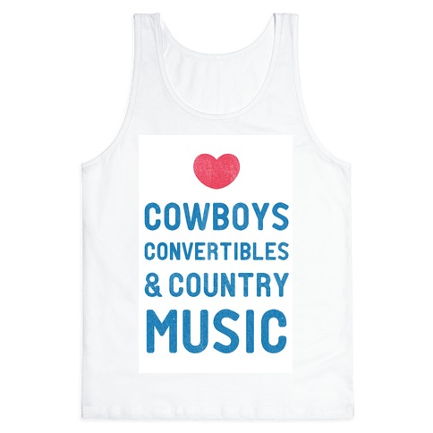 Cowboys Convertibles & Country Music (My Loves) Tank Top