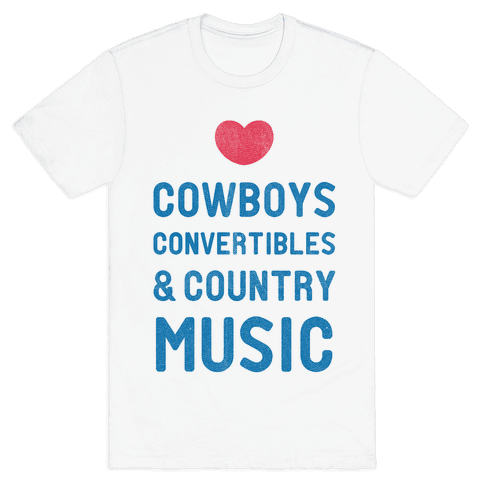 Cowboys Convertibles & Country Music (My Loves) Mens T-Shirt