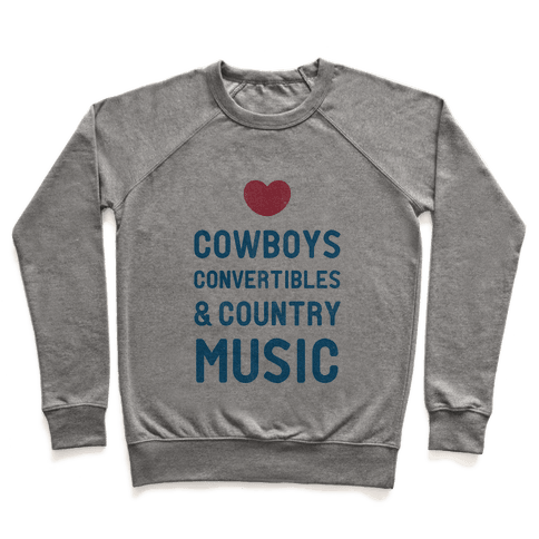 Cowboys Convertibles & Country Music (My Loves) Pullover