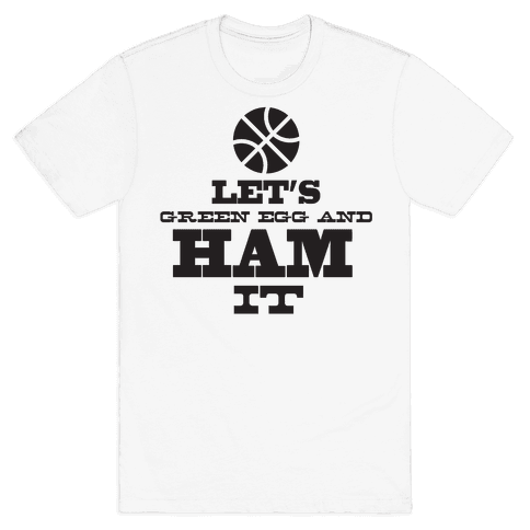 Ham It Mens T-Shirt