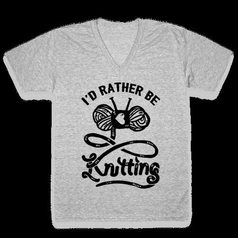 I'd Rather Be Knitting V-Neck Tee Shirt