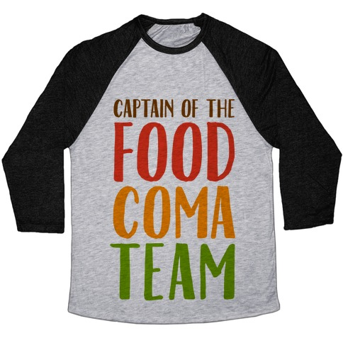 Captain of the Food Coma Team Baseball Tee