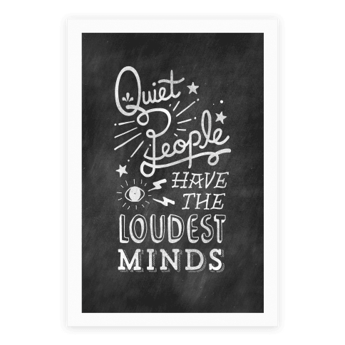 Quiet People Have The Loudest Minds Poster