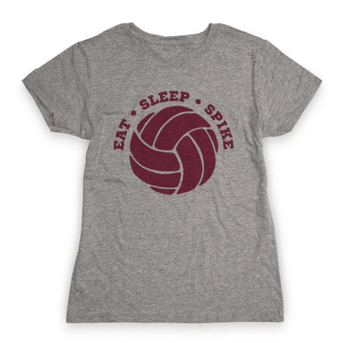 Eat Sleep Spike (Volleyball) Womens T-Shirt