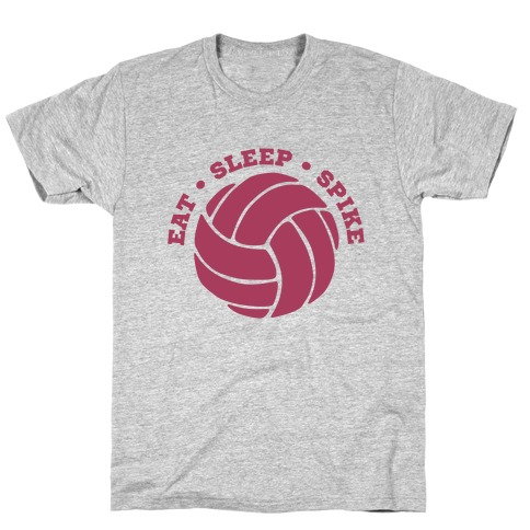 Eat Sleep Spike (Volleyball) T-Shirt
