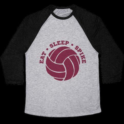 Eat Sleep Spike (Volleyball) Baseball Tee