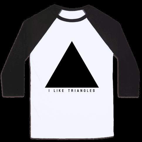 I Like Triangles Baseball Tee