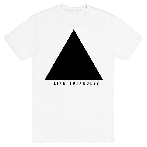 I Like Triangles Mens T-Shirt