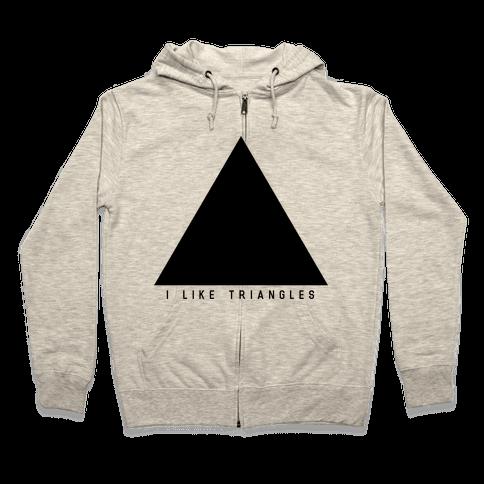 I Like Triangles Zip Hoodie
