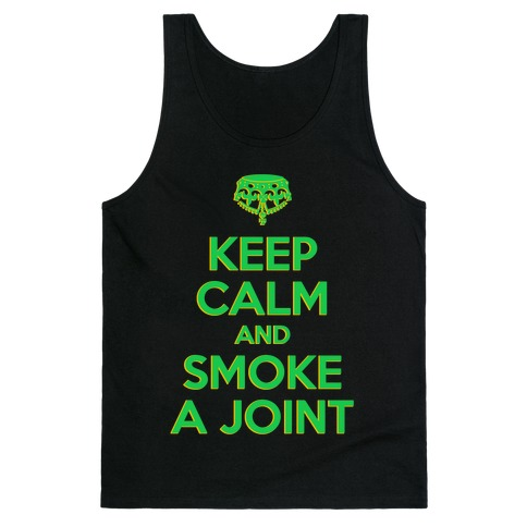 Keep Calm and Smoke a Joint Tank Top