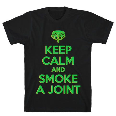 Keep Calm and Smoke a Joint T-Shirt