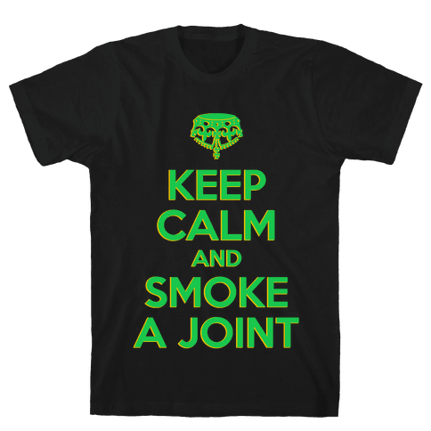 Keep Calm and Smoke a Joint Mens T-Shirt
