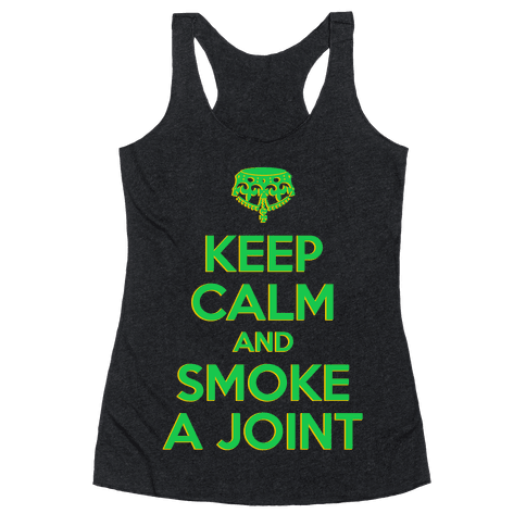 Keep Calm and Smoke a Joint Racerback Tank Top