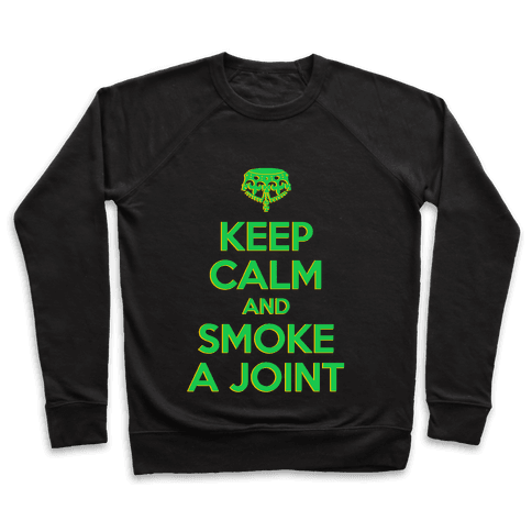 Keep Calm and Smoke a Joint Pullover