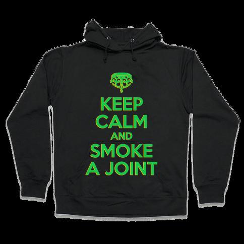 Keep Calm and Smoke a Joint Hooded Sweatshirt